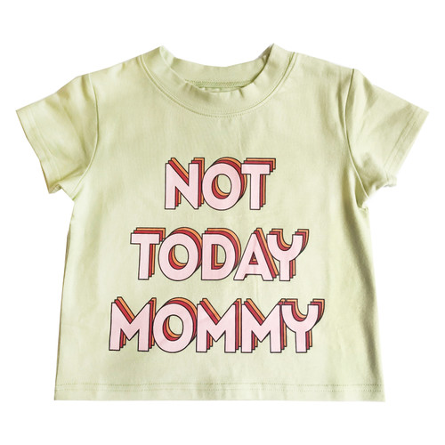 Wide T Shirt - Not Today Mommy (Chest Print)