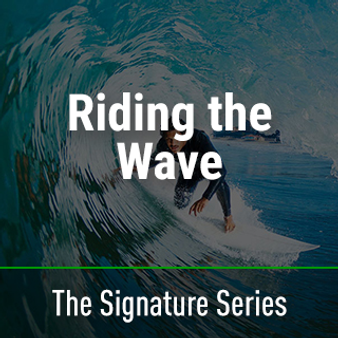 Signature Series: Riding the Wave - Online