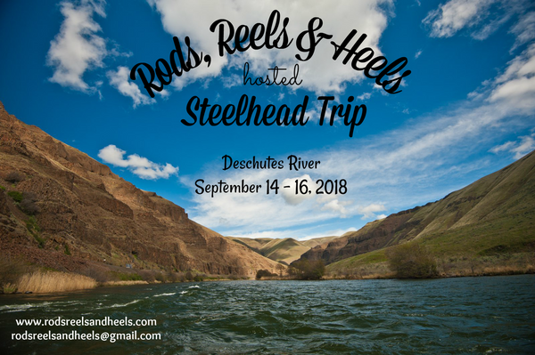 RRH Deschutes River Steelhead Trip, September 14-16, 2018
