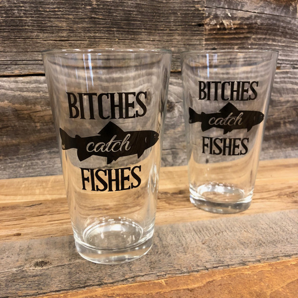 Bitches Catch Fishes Pint Glass