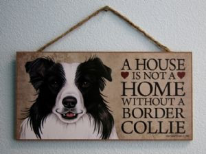 House not a Home without a Border Collie Plaque