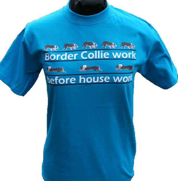 Border Collie Work Before House Work T-shirt