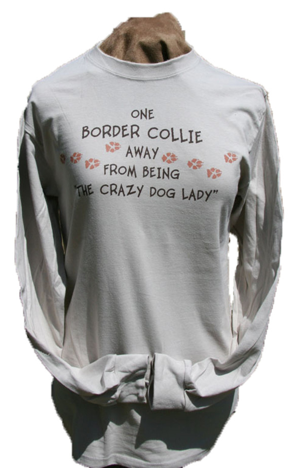 One Border Collie Away from Being the Crazy Dog Lady Long Sleeve T-Shirt - Sand