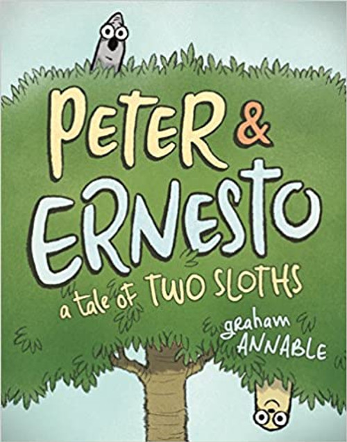 Peter & Ernesto: A Tale Of Two Sloths (Signed)