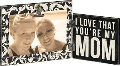 I Love That You're My Mom, Hinged Frame