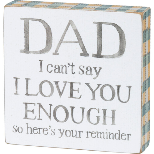 Block Sign - Dad I Can't Say I Love You Enough