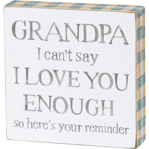 Block Sign - Grandpa I Can't Say I Love You Enough