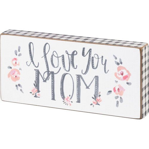 Block Sign - I Love You Mom