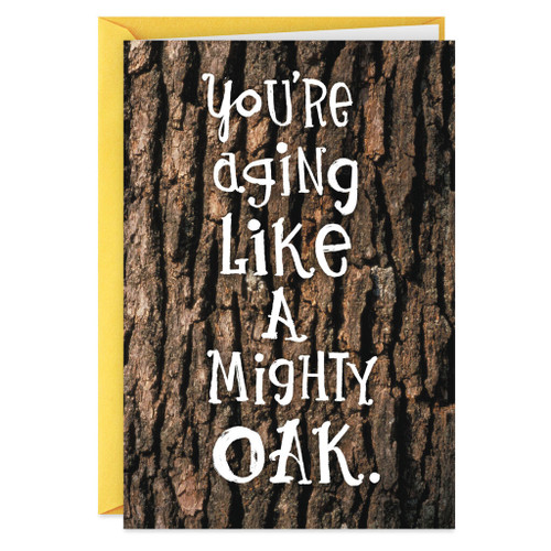Oak Tree Losing Nuts Funny Birthday Card
