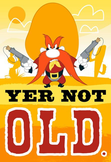 Yer Not Old Yosemite Sam Birthday Card