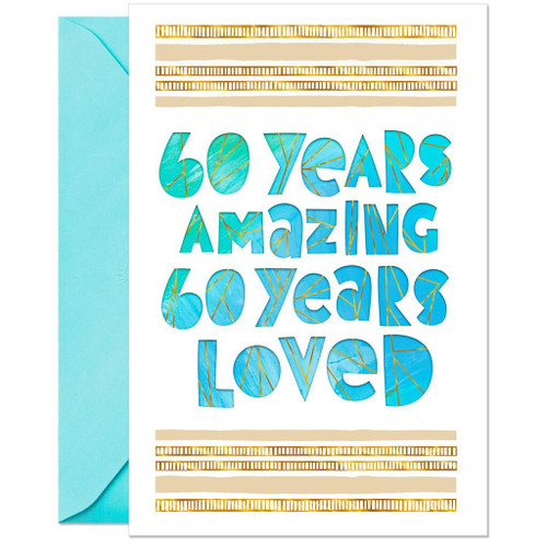 Amazing and Loved 60th Birthday Card