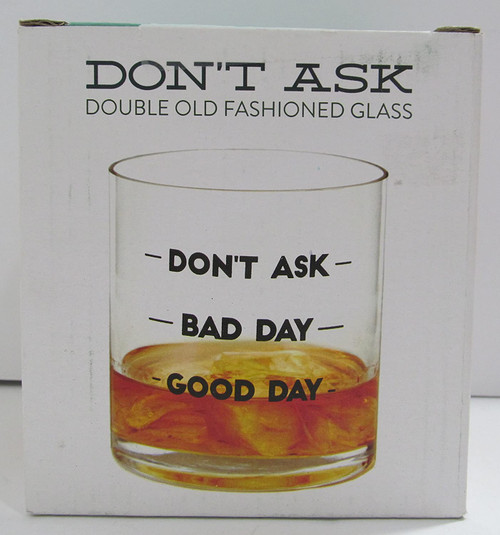 Don't Ask Double Old Fashion Highball Glass