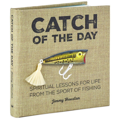 Catch of the Day: Spiritual Lessons for Life from the Sport of Fishing Book