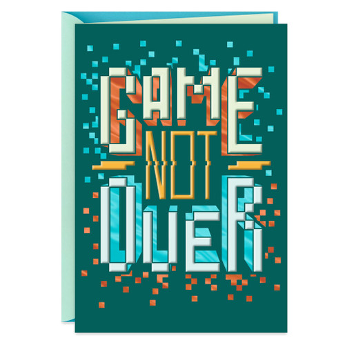 Game Not Over Encouragement Card