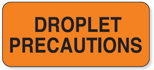 59701474 - DROPLET PRECAUTIONS LABEL - Orange