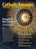 Catholic Answers Magazine - July/August 2017 Issue