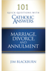 101 Quick Questions with Catholic Answers: Marriage, Divorce, and Annulments (Digital)