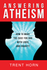 Answering Atheism: How to Make the Case for God with Logic and Charity (Digital)