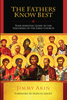 The Fathers Know Best: Your Essential Guide to the Teachings of the Early Church (Digital)