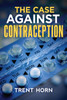The Case Against Contraception