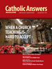 Catholic Answers Magazine: July/Aug Issue (Digital)
