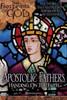 Apostolic Fathers: Handing On The Faith