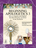 Beginning Apologetics Volume 3: The Eucharist