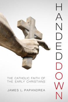 Handed Down offers a fascinating window into the life of the early Church and the lessons it holds for us today. It's perfect for history-conscious Protestants looking for a friendly defense of Catholic belief, as well as for Catholics who want to deepen their connection with our forefathers in the Faith.