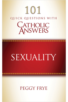 101 Quick Questions with Catholic Answers: Sexuality (Digital)