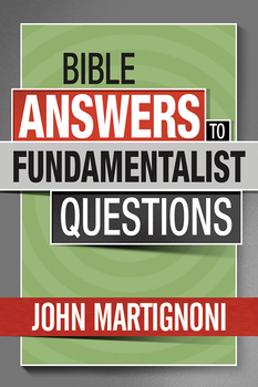 Bible Answers to Fundamentalist Questions (MP3)