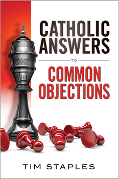 Catholic Answers To Common Objections (MP3)