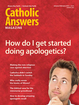 Catholic Answers Magazine -January/February 2013 Issue (E-Magazine)