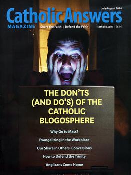 Catholic Answers Magazine - July/August 2014 Issue (E-Magazine)