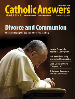 Catholic Answers Magazine - March/April 2015 Issue  (E-Magazine)