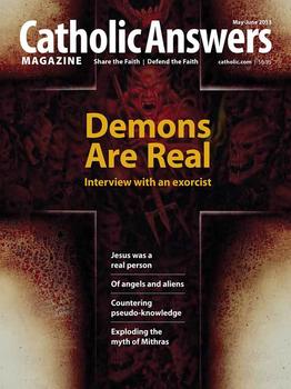 Catholic Answers Magazine - May/June 2013 Issue (E-Magazine)