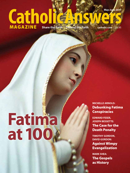 Catholic Answers Magazine - May/June 2017 Issue (E-Magazine)