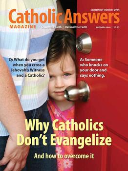 Catholic Answers Magazine -September/October 2014 Issue (E-Magazine)