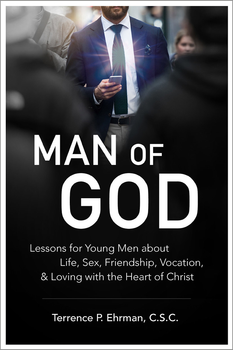 Christian men, beware: the world wants you for its own.  It wants you to choose lust over love, porn over prayer, and the idols of materialism, entertainment, and the flesh over the icons of Christ, his mother, and the saints.  It's tempting—and easy—to be a Man of the World.  In his ministry at a major university, Fr. Terence Ehrman has seen and heard it all, helping many young men to deal with the lies and temptations that the world throws their way. And he has a challenge for them—and for you: Be a Man of God instead.  In Man of God: Lessons to Young Men About Life, Sex, Friendship, Vocation, and Loving with the Heart of Christ, Fr. Ehrman draws on his experiences counseling men who are struggling to live in the world but not be of the world.  In the form of emails written to a former student, he offers a plan for ongoing conversion that is both wise and practical, high-minded yet real.  Man of God is holy spiritual direction for all men who want to master themselves and be transformed from within; firm and loving guidance to help you reject the world and choose the Kingdom.