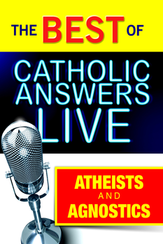 Patrick Coffin offers the very best of calls from atheist and agnostic listeners