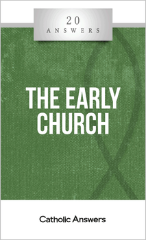 20 Answers: The Early Church reveals the legacy of our forefathers in the Faith, showing how they lived and what they believed. And perhaps most importantly, how the Church they governed, guarded, and preached was the same Church that Jesus founded and the same Church that we have inherited almost two millennia later.