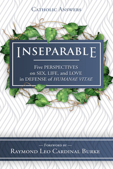 "As the Church and the world remember the fiftieth anniversary of Humanae Vitae this summer, Catholic Answers Press is publishing an important new multi-contributor exposition of that prophetic encyclical - Inseparable: Five Perspectives on Sex, Life, and Love in Defense of Humanae Vitae.  Given the richness of Catholic teaching on the transmission of human life and the different ways—due to their temperaments, habits of mind, and life circumstances—that people respond to it, we asked our contributors to reflect on and defend that teaching from five perspectives: each of them compelling, all of them together forming a mosaic of truth.      Biblical foundations of conjugal love     Nature Law and human telos     Personalism and the ""language of the body""     Historical lessons from contraceptive culture     The witness of lived experience  Contributors include some of the most knowledgeable and incisive writers on these subjects today:      Joseph Atkinson: associate professor of Sacred Scripture, John Paul II Institute, Washington, D.C.     Paul Gondreau: professor of theology, Providence College     Mark Latkovic: professor of moral and systematic theology, Sacred Heart Major Seminary     Allan Carlson: distinguished visiting professor of history and politics, Hillsdale College; author, Godly Seed: American Evangelicals Confront Birth Control     Shaun and Jessica McAfee: Shaun is the founder of Epic Pew and author of Reform Yourself! Together they contributed to Surprised by Life.  All share a joyful conviction in the truth of Humanae Vitae and a desire to promote and defend it.  His Eminence Raymond Cardinal Burke contributes the foreword.  Inseparable provides a compelling argument for the genius of Bl. Paul VI's landmark encyclical Humanae Vitae, which after fifty years is as timely today as when originally published. The biblical, philosophical, historical, personalist, and real-life perspectives offered in these essays form a solid defense of the Church's prophetic wisdom, bearing witness to the liberating truth of Humanae Vitae.  I highly recommend this work. It's terrific! - The Most Reverend Paul S. Coakley, Archbishop of Oklahoma City  I just finished Inseparable. This is not just a magnificent tribute to the soon to be Pope St. Paul VI, but it is most readable and accessible to anyone who seeks to know and understand the Truth. This ought to be mandatory reading in every seminary, rectory, chancery, and most especially, every family home.  Catholic Answers has provided a real gift to our culture, so much in need of the Light of Truth who is Christ Jesus. - The Most Reverend David Kagan, Bishop of Bismarck  In re-affirming perennial Catholic teaching on contraception, Pope Paul VI praised the value of married love that is total, self-sacrificial, and open to new life. Inseparable gives us a much-needed reminder and defense of Humane Vitae's testimony to the language of love: poured out for us on the cross and lived out daily by faithful Christian spouses. - The Most Reverend James Conley, Bishop of Lincoln  Marking fifty years of Humanae Vitae, it is important for us to revisit just why and how, among the documents of the Church, this little encyclical is unmatched in its prophetic power. This collection of reflections from leaders in Sacred Scripture, sociology, philosophy, and history, as well as the compelling testimony of a young couple, is a welcome revisitation.  We can trust the truth of Humanae Vitae.  This volume reminds us again that the truth sets us free, free really to love. - Most Reverend Thomas J. Olmsted, Bishop of Phoenix"