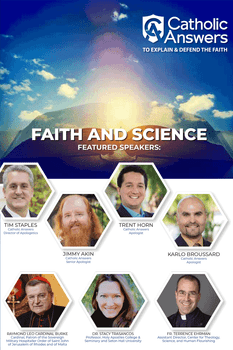 Listen in on the Catholic Answers 2018 Conference, including talks by:      Jimmy Akin     Karlo Broussard     Trent Horn     Tim Staples     Fr. Terrence Ehrman     Dr. Stacy Trasancos     Raymond Leo Cardinal Burke     Christopher Check