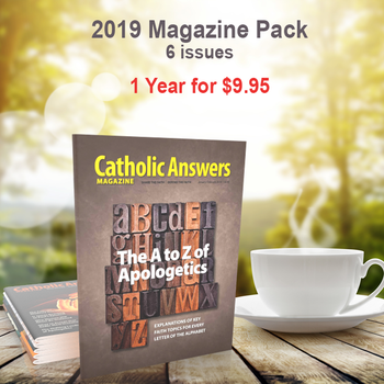 Every issue of our award-winning Catholic Answers Magazine for the year 2019 - In a digital format, and priced just right!  The award-winning Catholic Answers Magazine is always full of useful features and articles by the top names in Catholic Apologetics – Each issue will give you a whole new batch of top-drawer commentary, analysis and topical articles that you can use.