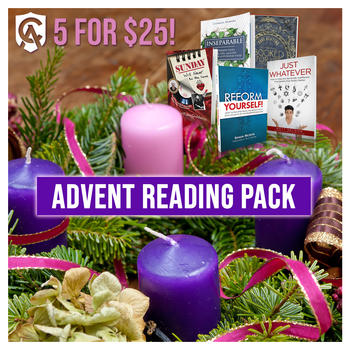 Five Great Books for Advent Reading at a Special Price! Reform Yourself , Sunday Will Never Be The Same, Inseparable, Just Whatever, Booked For Life