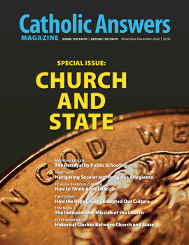 Catholic Answers Magazine - Nov/Dec 2020 Issue