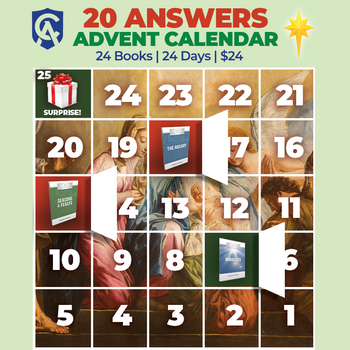 We've Put Together an Advent Calendar's Worth of Our Very Best 20 Answers Titles!  A great way to keep the Faith through Advent and Christmas all year long - And at a savings of almost 75%!      20 Answers: Bible Prophecy     20 Answers: God     20 Answers: Mary     20 Answers: Miracles     20 Answers: Scripture & Tradition     20 Answers: Old Testament     20 Answers: New Testament     20 Answers: The Real Jesus     20 Answers: The Sacraments     20 Answers: Bible Difficulties     20 Answers: Judaism     20 Answers: Prayer     20 Answers: Angels & Demons     20 Answers: Apparitions & Revelations     20 Answers: Death & Judgment     20 Answers: The Bible     20 Answers: Faith & Reason     20 Answers: Faith & Works     20 Answers: Eucharist     20 Answers: Eastern Catholicism     20 Answers: The Rosary     20 Answers: Seasons and Feasts     20 Answers: The End Times     20 Answers: The Early Church