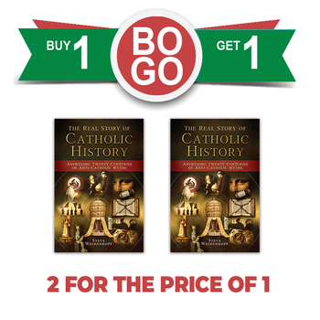 Buy One, Get One Free - The Real Story of Catholic History: Answering Twenty Centuries of Anti-Catholic Myths