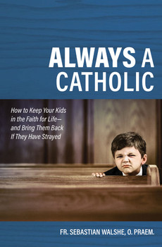 Most Catholic parents agree: our number-one goal in life is to pass on the Faith to our children.  But here's the bad news: today's world has a million ways to steal your kids' souls. From sects to sex, from atheism to consumerism, rivals to Catholic doctrine and morals want to snatch your children away from their baptismal heritage and eternal destiny.  Don't be afraid, says Fr. Sebastian Walshe (Secrets from Heaven). Because there's good news that's more powerful than the world's temptations: God loves your children even more than you do, and he desires their salvation more than anything. In Always a Catholic, Fr. Walshe shows you how to cooperate with God to bring about the fulfilment of his will for your kids.  There are lots of Catholic parenting books promising results with this or that system or trick. But although it contains solid practical counsel, Always a Catholic reminds us that keeping our kids in the Faith (or helping them get back to it) is more than a matter of technique. Above all, it's about the way we live out Catholicism—in our own lives and as a family—from day to day.  Fr. Walshe gives you the principles—drawn from Catholic teaching, truths of human nature, and the best habits of successful Catholic families—that you need to transmit the joy and confidence that will keep your kids in the Faith for life. The world and the devil don't stand a chance!