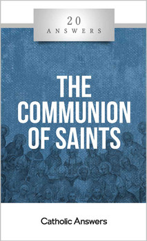 """From Catholic Answers Best-Selling Series, 20 Answers, The Communion of Saints booklet is now available.   Doesn't the Bible say we're all saints?  How can the saints possibly hear the prayers of everyone on earth?  Isn't praying to dead saints not only idolatrous but also the unbiblical practice of necromancy?  If Jesus is the """"one mediator between God and men"""" (1 Tim. 2:5), isn't it wrong to ask the saints to mediate for us with God?  Catholics believe that the souls of those who were saved by Jesus not only live forever in his presence, but that we who are still on earth have fellowship with them. This sense of solidarity with all those who live in Christ is ancient and unbroken—but it's also a source of confusion and sometimes even hostility for non-Catholic Christians. 20 Answers: The Communion of Saints explains this beautiful Catholic teaching in a way that's easy to understand and share, with solid biblical arguments dispelling many myths about our belief and practice regarding the saints.  The 20 Answers series from Catholic Answers offers hard facts, compelling arguments, and clear explanations of the most important topics facing the Church and the world—all in a compact, easy-to-read package."""