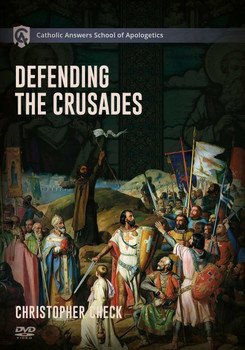 Catholic Answers School of Apologetics: Defending the Crusades DVD Course